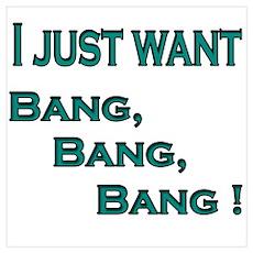 Bang, bang, bang Poster