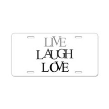 Live Laugh Love Aluminum License Plate