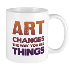 Art Changes Things Small Mugs