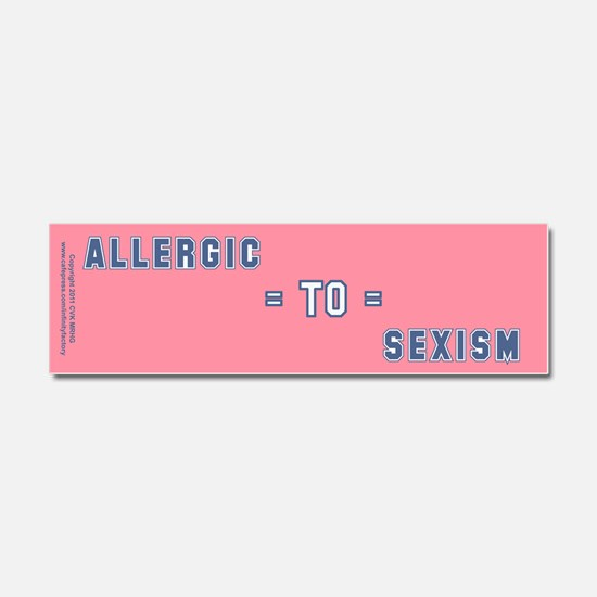 Allergic to Sexism Car Magnet 10 x 3