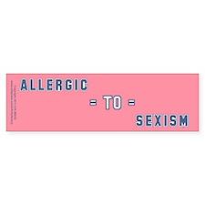 Allergic to Sexism Bumper Sticker