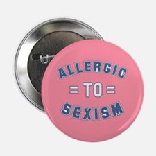"""Allergic to Sexism 2.25"""" Button"""