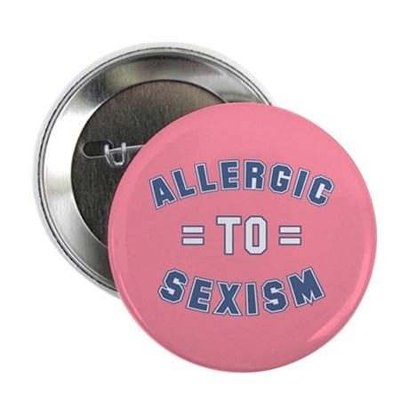 """Allergic to Sexism 2.25"""" Button (10 pack)"""