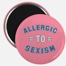 Allergic to Sexism Magnet