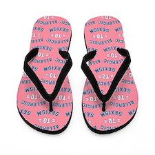 Allergic to Sexism Flip Flops