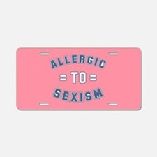 Allergic to Sexism Aluminum License Plate