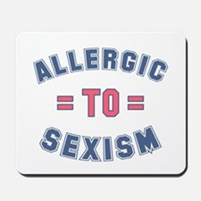 Allergic to Sexism Mousepad