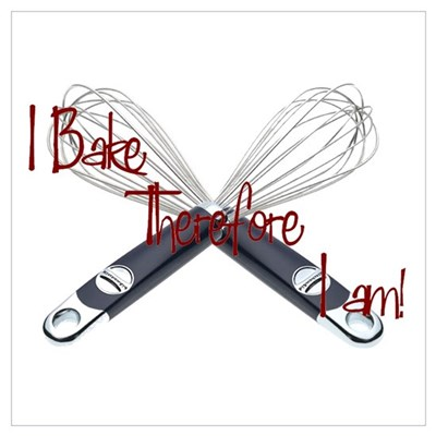 I bake, therefore I am Poster