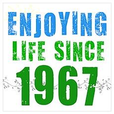 Enjoying Life Since 1967 Poster