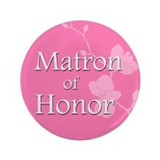 "3.5"" Matron of Honor Button"