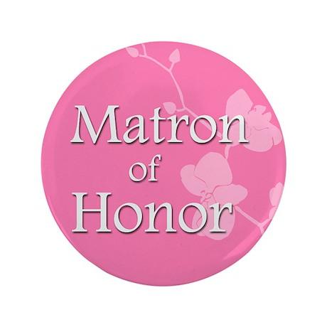 """3.5"""" Matron of Honor Button"""