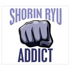 Shorin Ryu Addict Poster