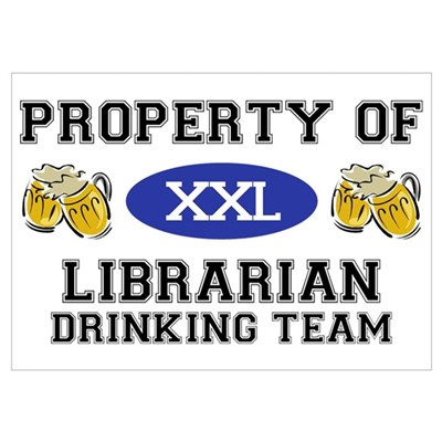 Property of Librarian Drinking Team Pr Poster