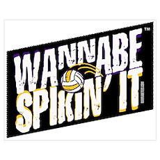 WANNABE SPIKIN' IT Poster