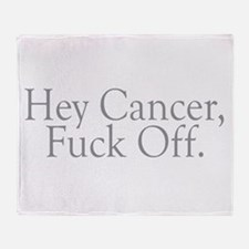 Cancer Fuck Off Throw Blanket