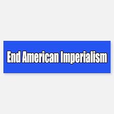 End American Imperialism Bumper Bumper Bumper Sticker