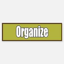 Organize Bumper Bumper Sticker