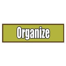Organize Bumper Sticker