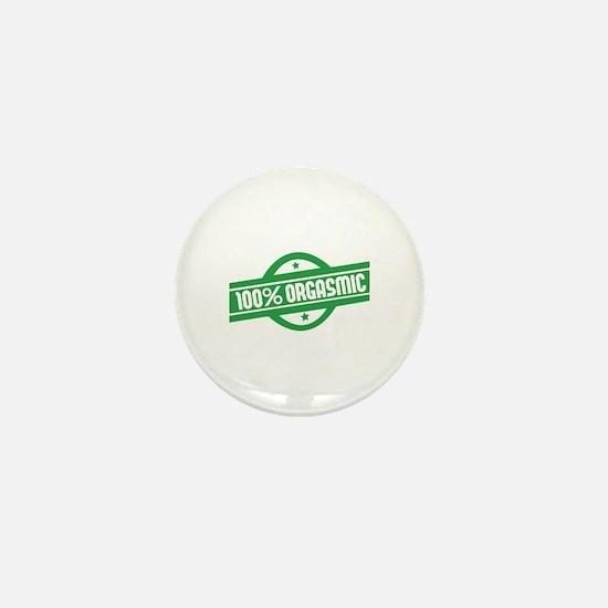 100% orgasmic Mini Button