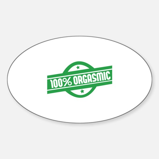 100% orgasmic Sticker (Oval)