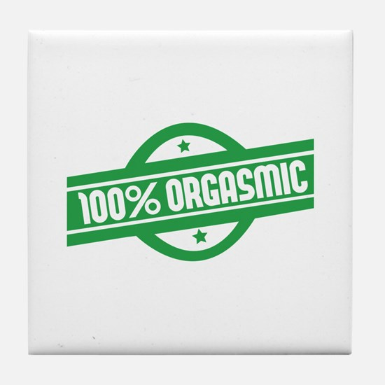 100% orgasmic Tile Coaster