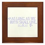 As Long As We Both Shall Live Framed Tile