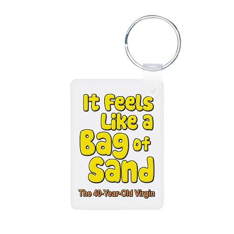 It Feels Like A Bag of Sand Aluminum Photo Keychai