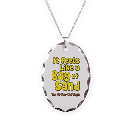 It Feels Like A Bag of Sand Necklace Oval Charm