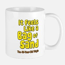 It Feels Like A Bag of Sand Mug