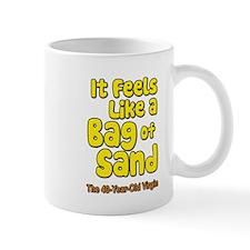 It Feels Like A Bag of Sand Mug