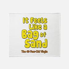 It Feels Like A Bag of Sand Throw Blanket