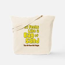 It Feels Like A Bag of Sand Tote Bag