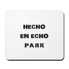 Hecho En Echo Park Mousepad