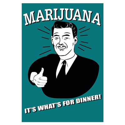 Marijuana: It's What's for Dinner Framed Print