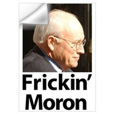 Dick Cheney - Frickin' Moron Wall Decal