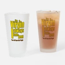 I'm A Virgin, I Always Have Been Drinking Glass