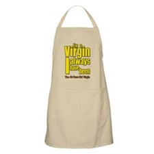 I'm A Virgin, I Always Have Been Apron