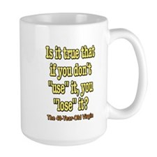 """Is it true that if you don't """"use"""" it, you """"lose"""""""