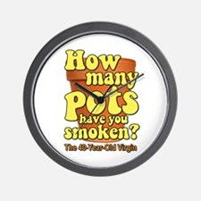 How Many Pots Have You Smoken? 40 virgin Wall Cloc