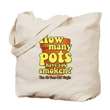 How Many Pots Have You Smoken? 40 virgin Tote Bag