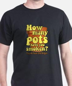 How Many Pots Have You Smoken? 40 virgin T-Shirt