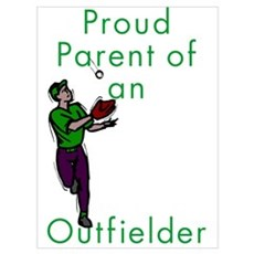 Proud Parent of Outfielder Poster