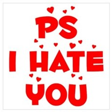 PS I Hate You Poster