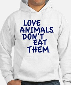 Don't Eat Animals Hoodie