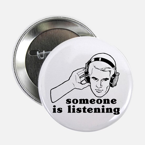 Someone Is Listening Button