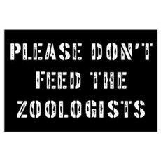 Please don't feed the Zoologi Poster