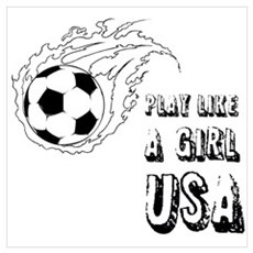 Soccer play like a girl USA Poster