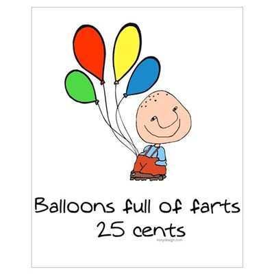Balloons full of farts.. Poster