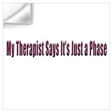 My Therapist Says... Wall Decal