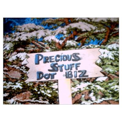 PreciousStuffDotBiz Sign Poster